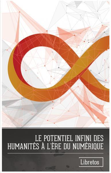 Capa para Le Potentiel Infini des Humanités à l'Ère du Numérique
